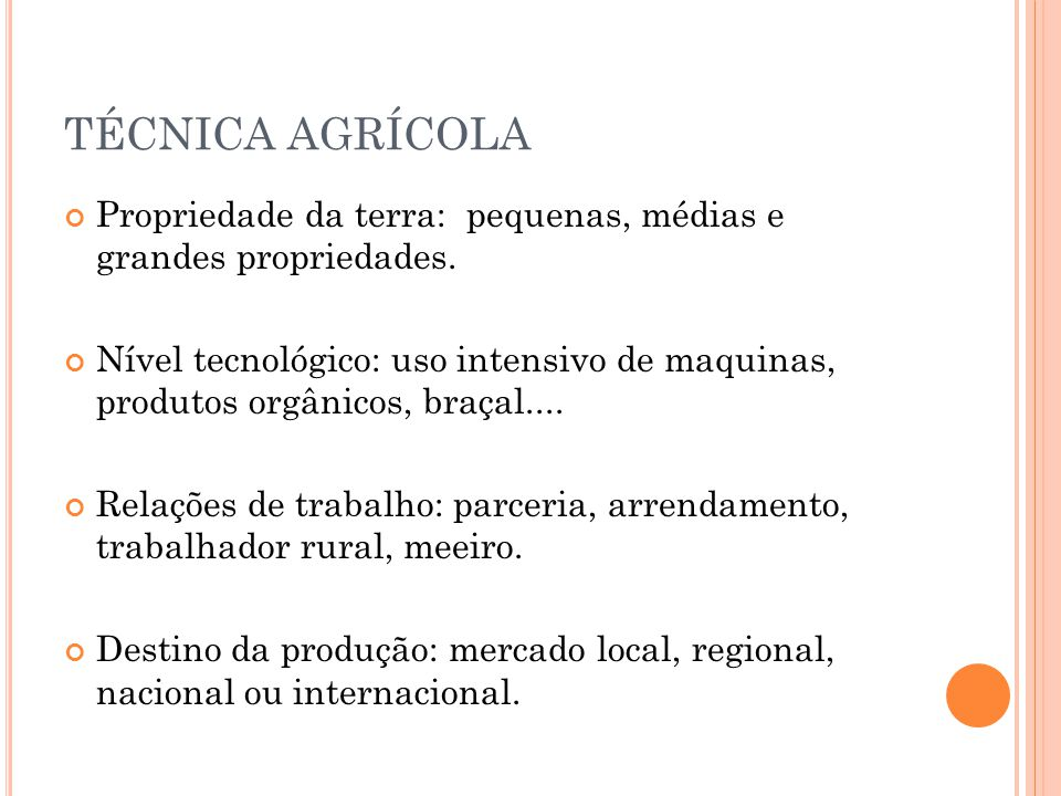 TÉCNICA AGRÍCOLA Propriedade da terra: pequenas, médias e grandes propriedades.