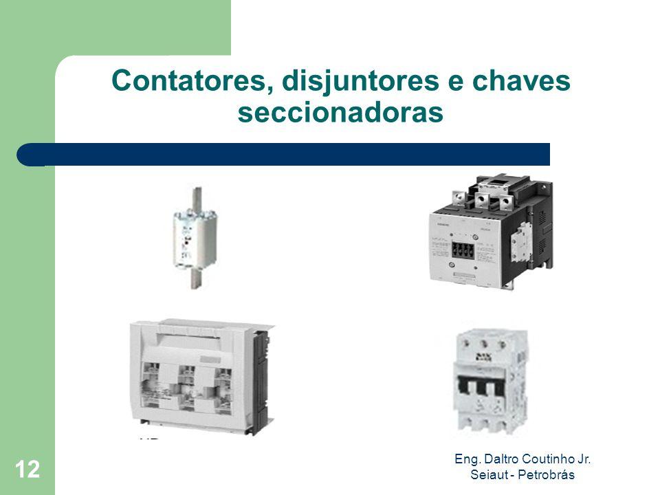 Contatores, disjuntores e chaves seccionadoras