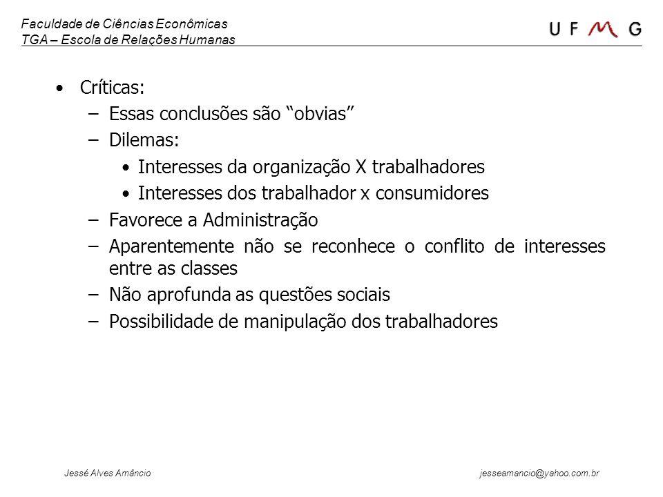 Críticas: Essas conclusões são obvias Dilemas: Interesses da organização X trabalhadores. Interesses dos trabalhador x consumidores.