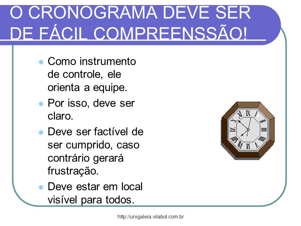 O CRONOGRAMA DEVE SER DE FÁCIL COMPREENSSÃO!