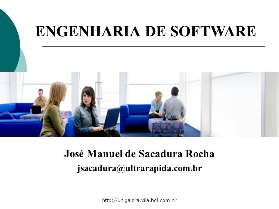 ENGENHARIA DE SOFTWARE José Manuel de Sacadura Rocha