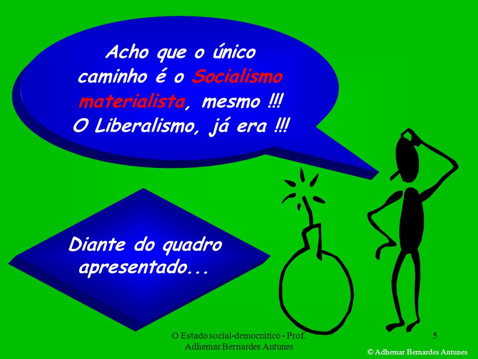 Acho que o único caminho é o Socialismo materialista, mesmo !!!