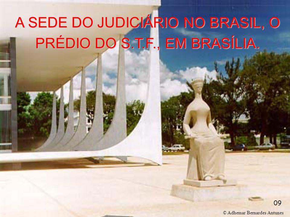 A SEDE DO JUDICIÁRIO NO BRASIL, O PRÉDIO DO S.T.F., EM BRASÍLIA.