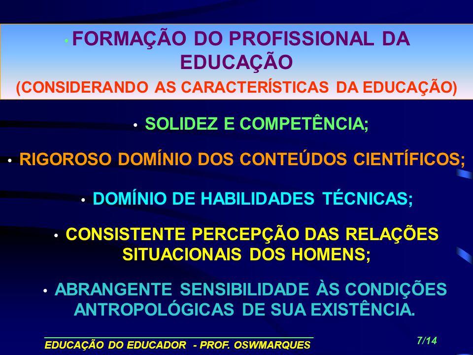 (CONSIDERANDO AS CARACTERÍSTICAS DA EDUCAÇÃO)