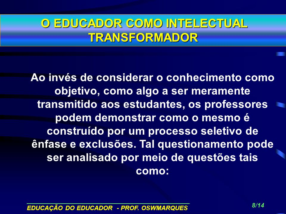O EDUCADOR COMO INTELECTUAL TRANSFORMADOR