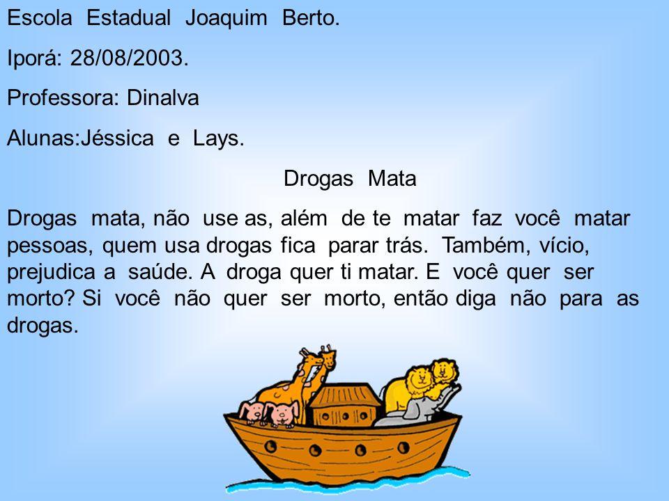 Escola Estadual Joaquim Berto.