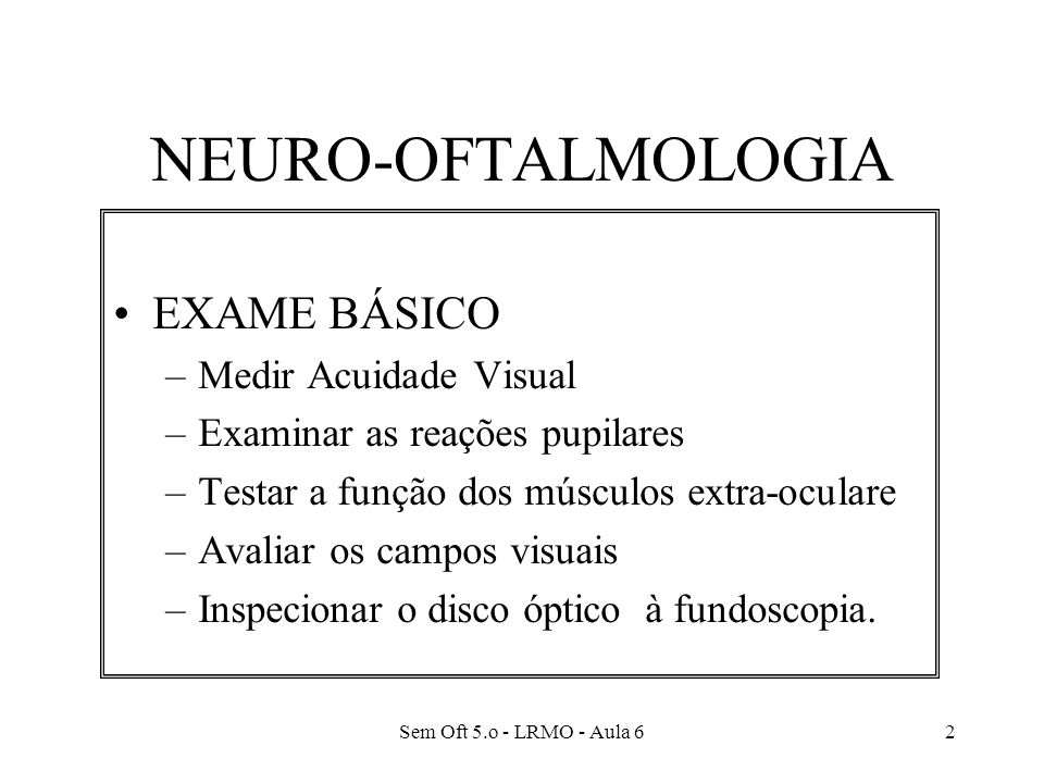 NEURO-OFTALMOLOGIA EXAME BÁSICO Medir Acuidade Visual