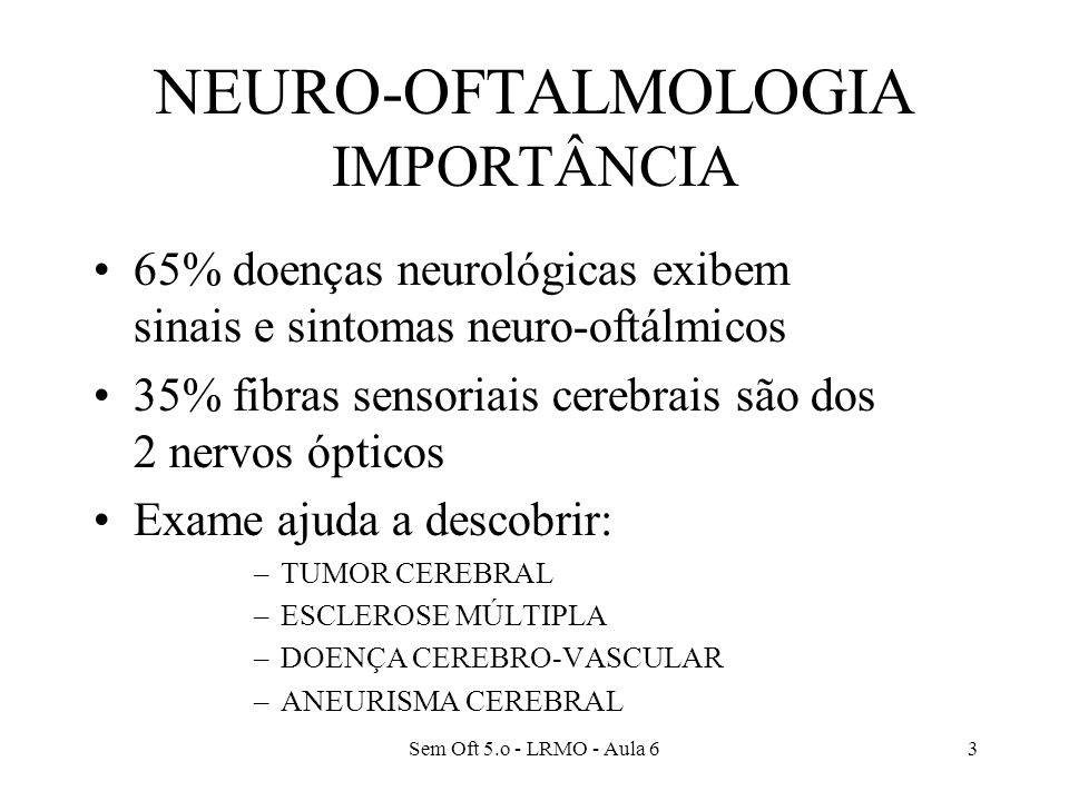 NEURO-OFTALMOLOGIA IMPORTÂNCIA