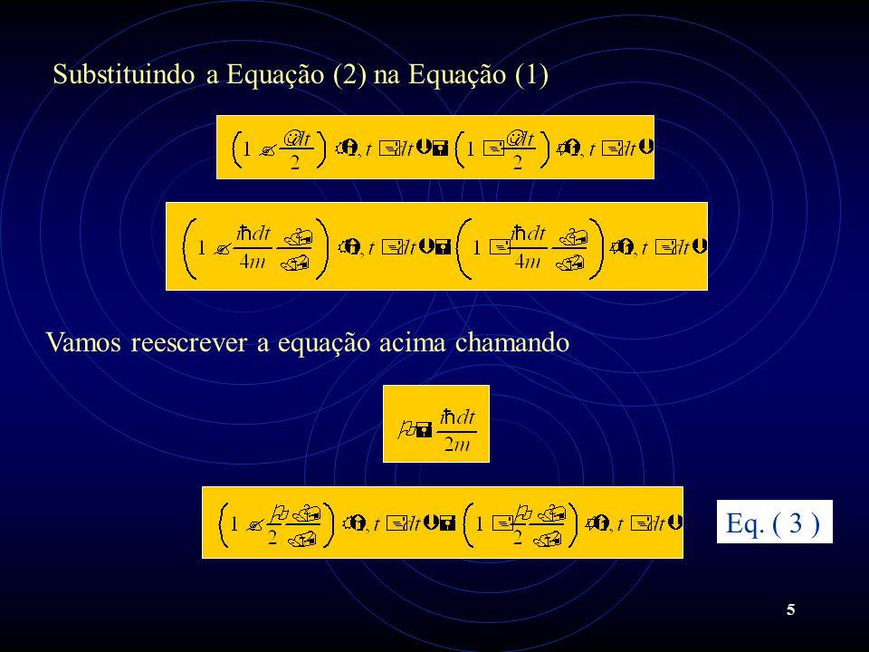 Substituindo a Equação (2) na Equação (1)