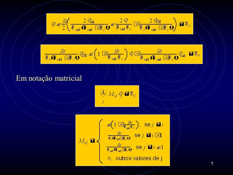 Em notação matricial