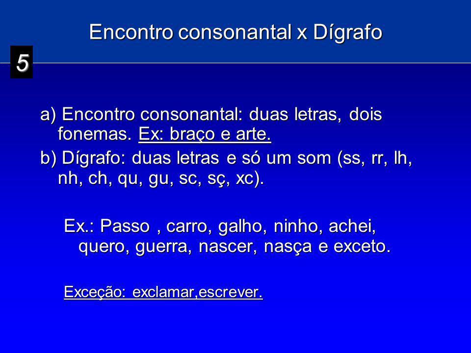 Encontro consonantal x Dígrafo