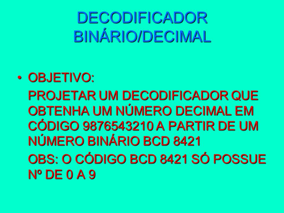 DECODIFICADOR BINÁRIO/DECIMAL