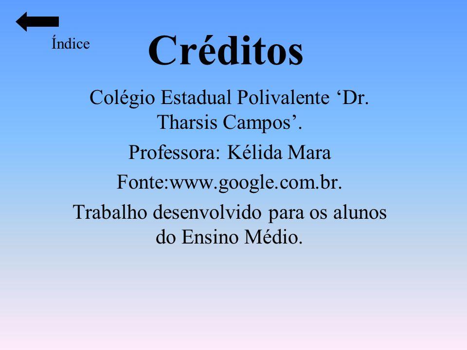 Créditos Colégio Estadual Polivalente 'Dr. Tharsis Campos'.