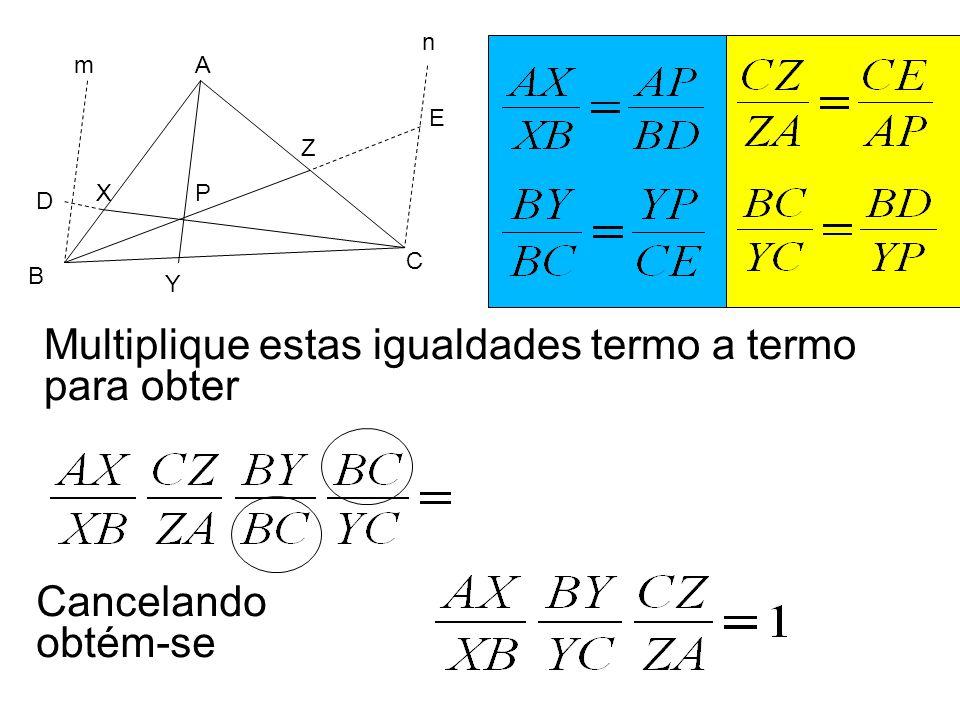 Multiplique estas igualdades termo a termo para obter