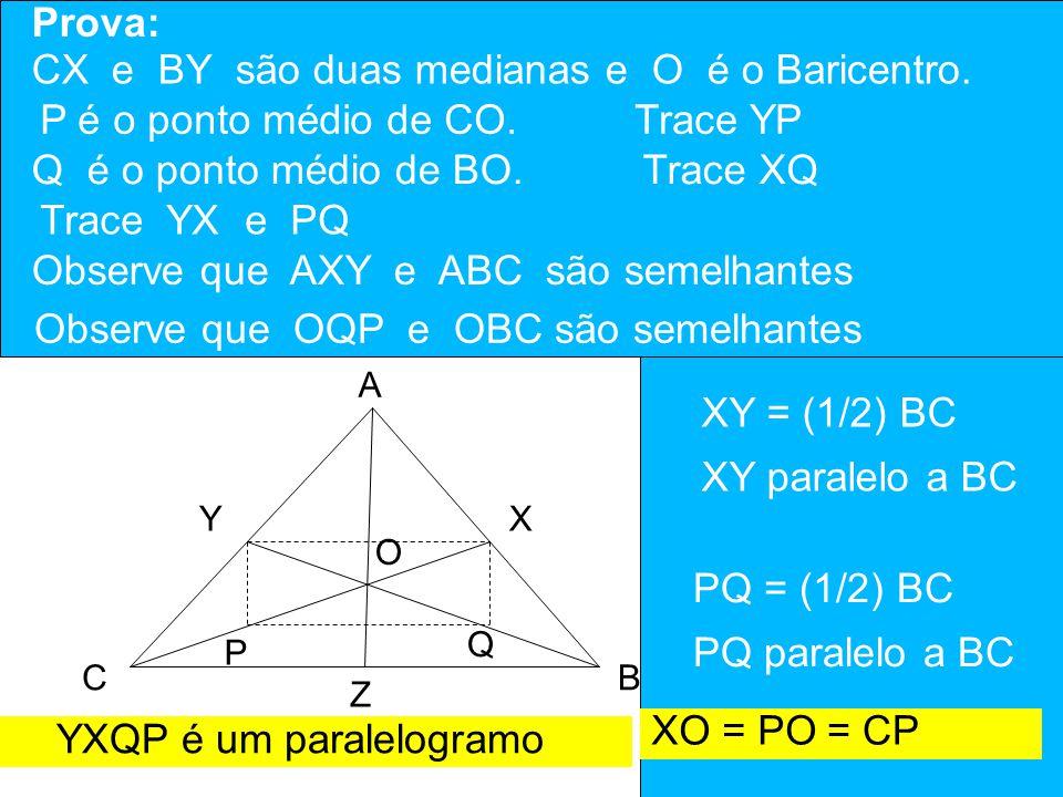 CX e BY são duas medianas e O é o Baricentro.