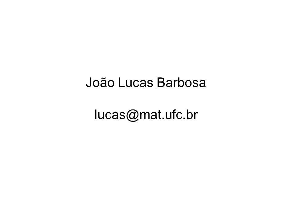 João Lucas Barbosa lucas@mat.ufc.br