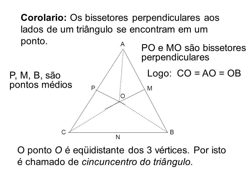 PO e MO são bissetores perpendiculares