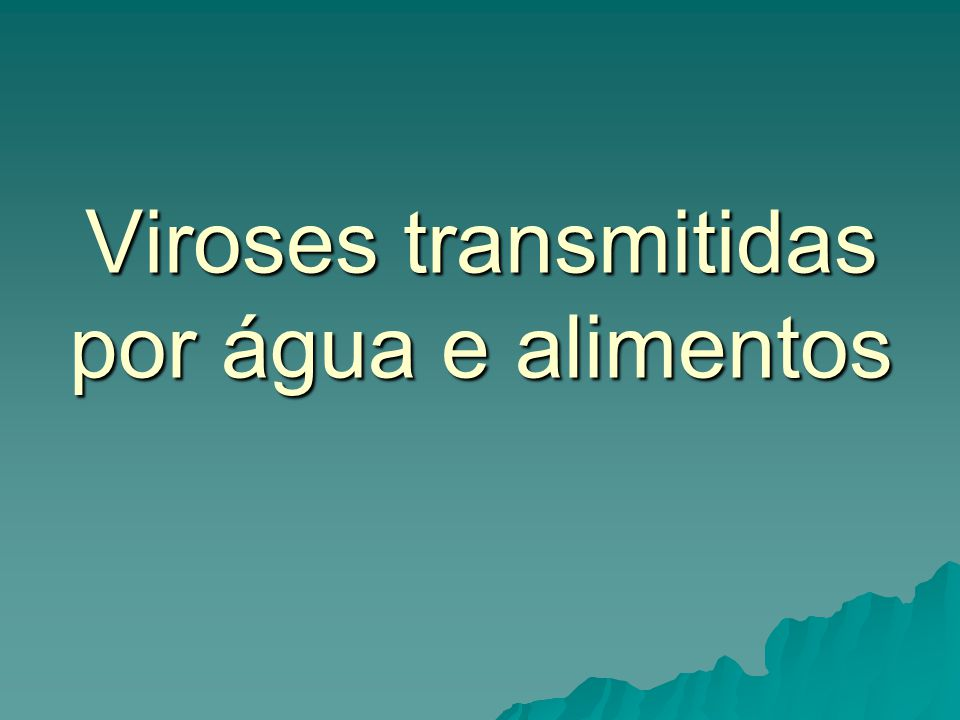 Viroses transmitidas por água e alimentos