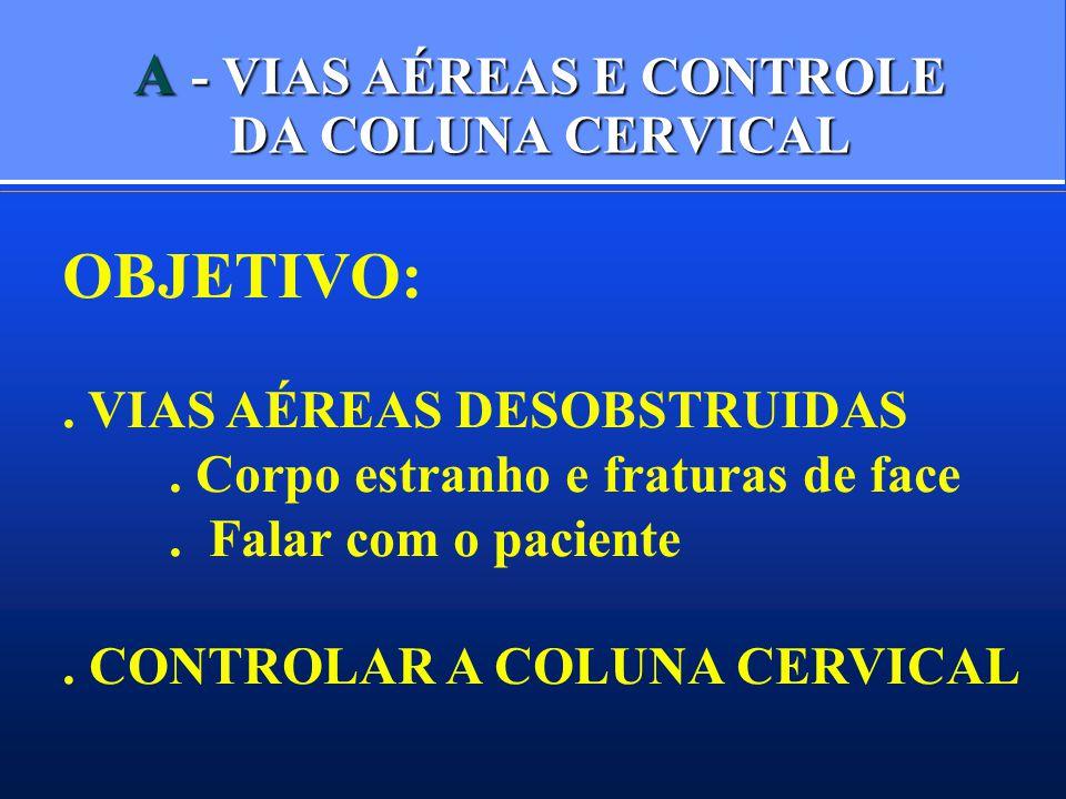 A - VIAS AÉREAS E CONTROLE DA COLUNA CERVICAL