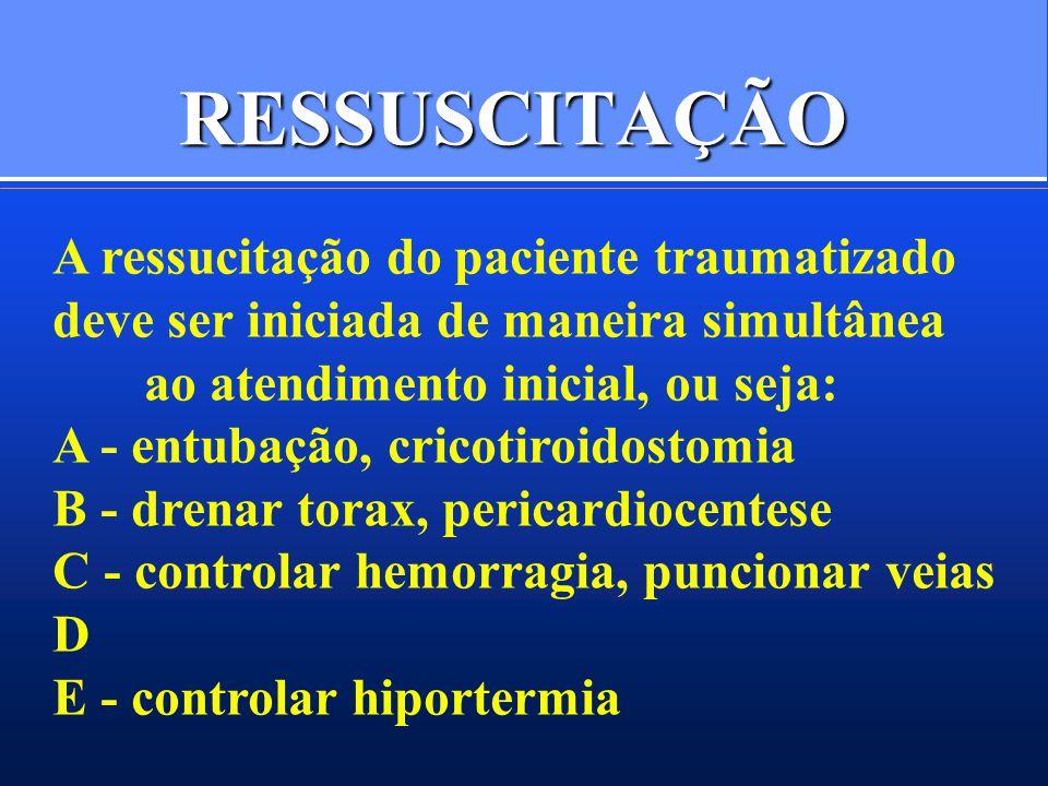 RESSUSCITAÇÃO A ressucitação do paciente traumatizado