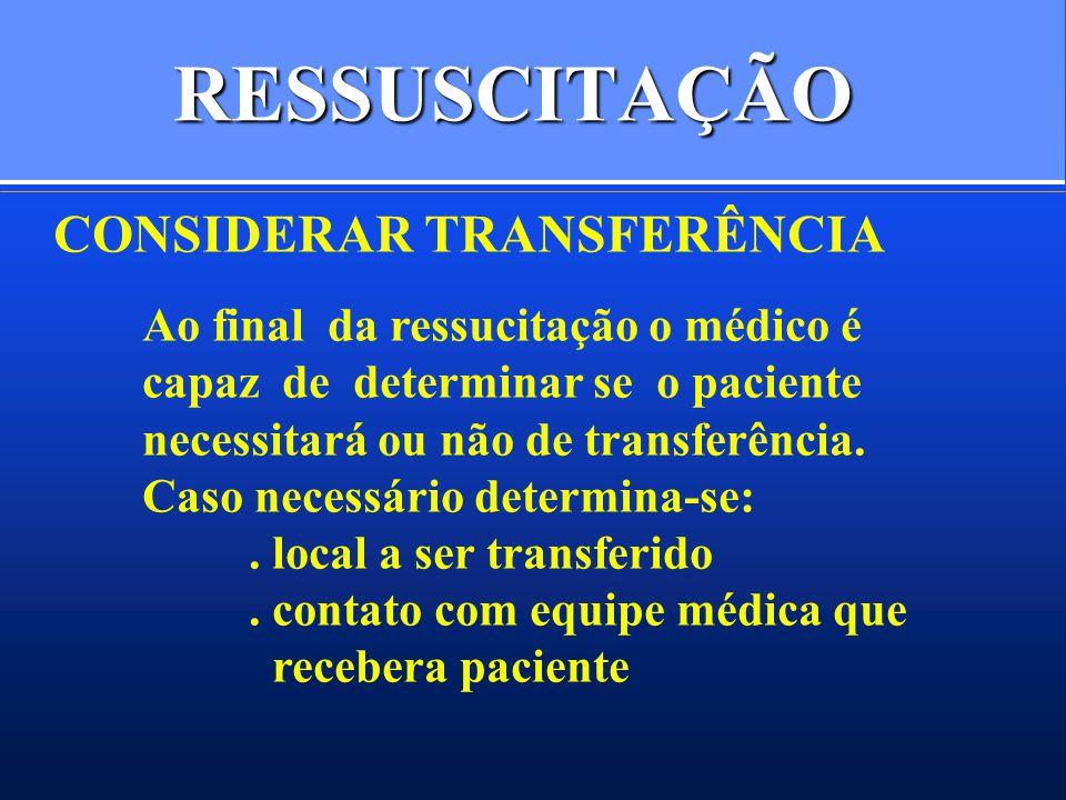 RESSUSCITAÇÃO CONSIDERAR TRANSFERÊNCIA