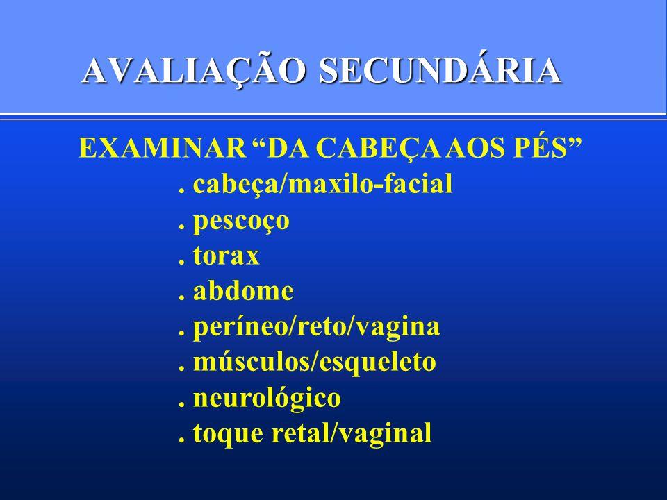 AVALIAÇÃO SECUNDÁRIA EXAMINAR DA CABEÇA AOS PÉS