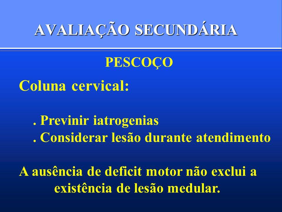 AVALIAÇÃO SECUNDÁRIA Coluna cervical: . Previnir iatrogenias