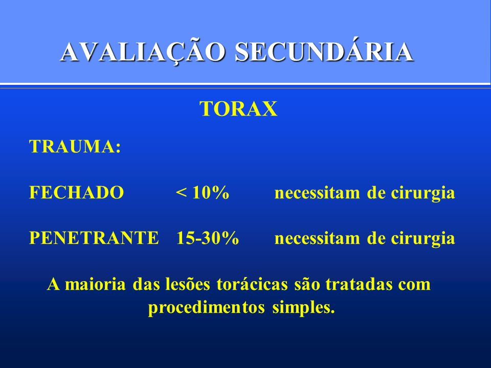 AVALIAÇÃO SECUNDÁRIA TORAX TRAUMA: