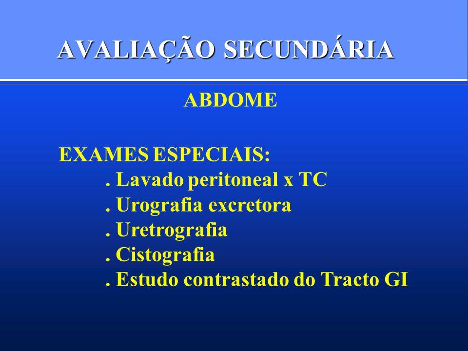 AVALIAÇÃO SECUNDÁRIA ABDOME EXAMES ESPECIAIS: . Lavado peritoneal x TC