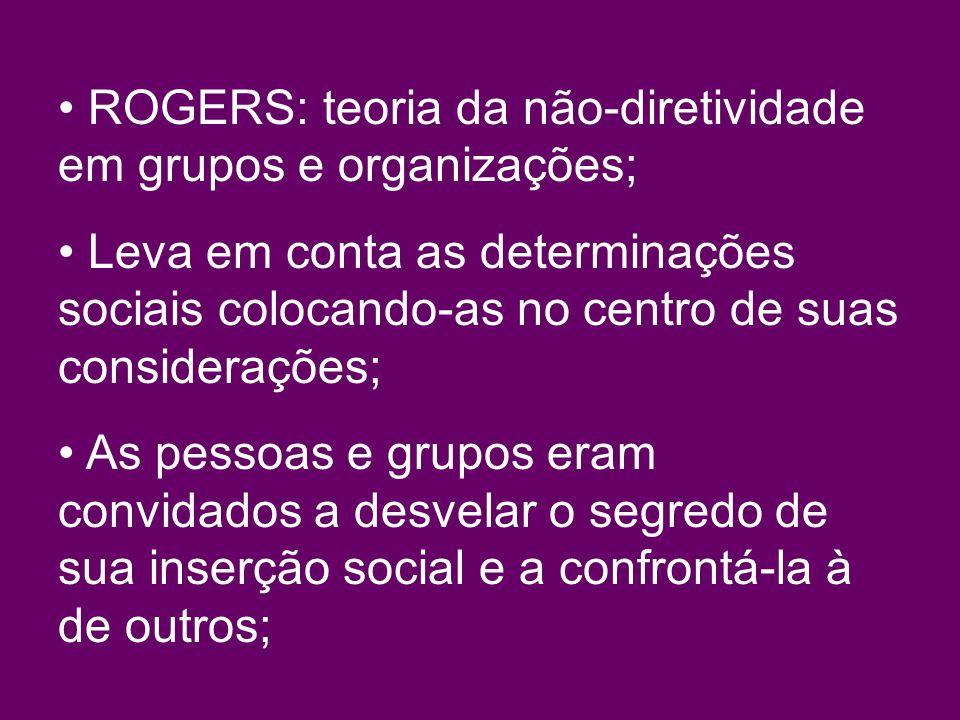 ROGERS: teoria da não-diretividade em grupos e organizações;