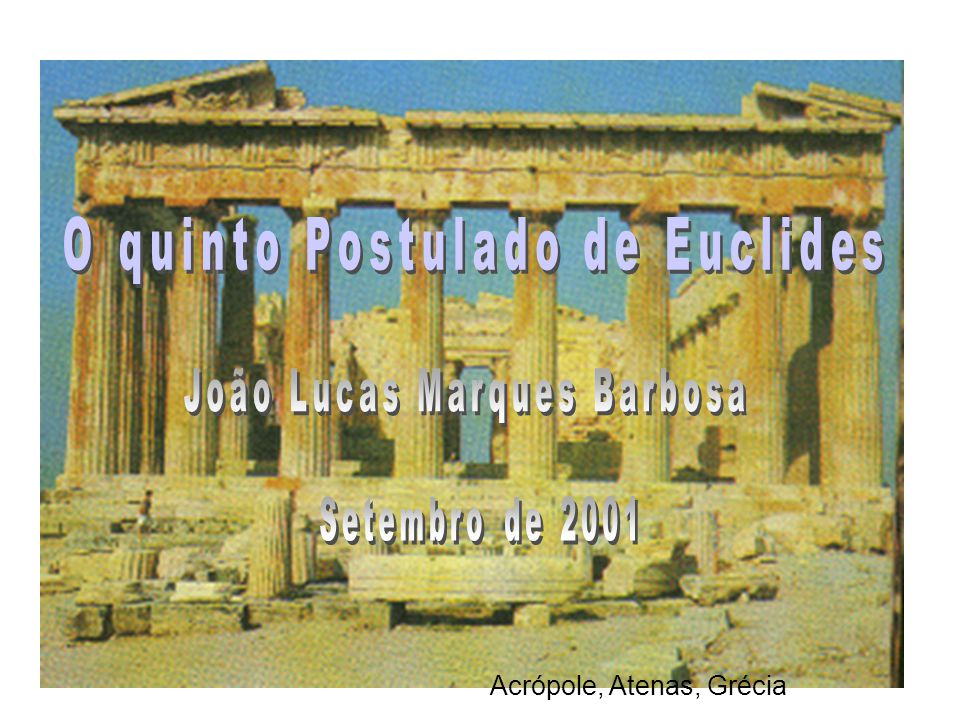 O quinto Postulado de Euclides João Lucas Marques Barbosa