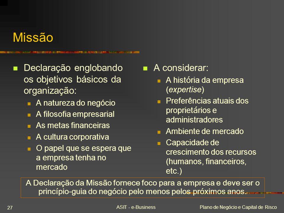 Missão Declaração englobando os objetivos básicos da organização: