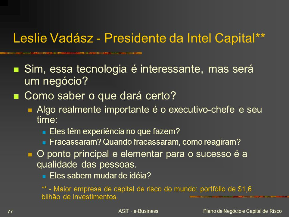 Leslie Vadász - Presidente da Intel Capital**