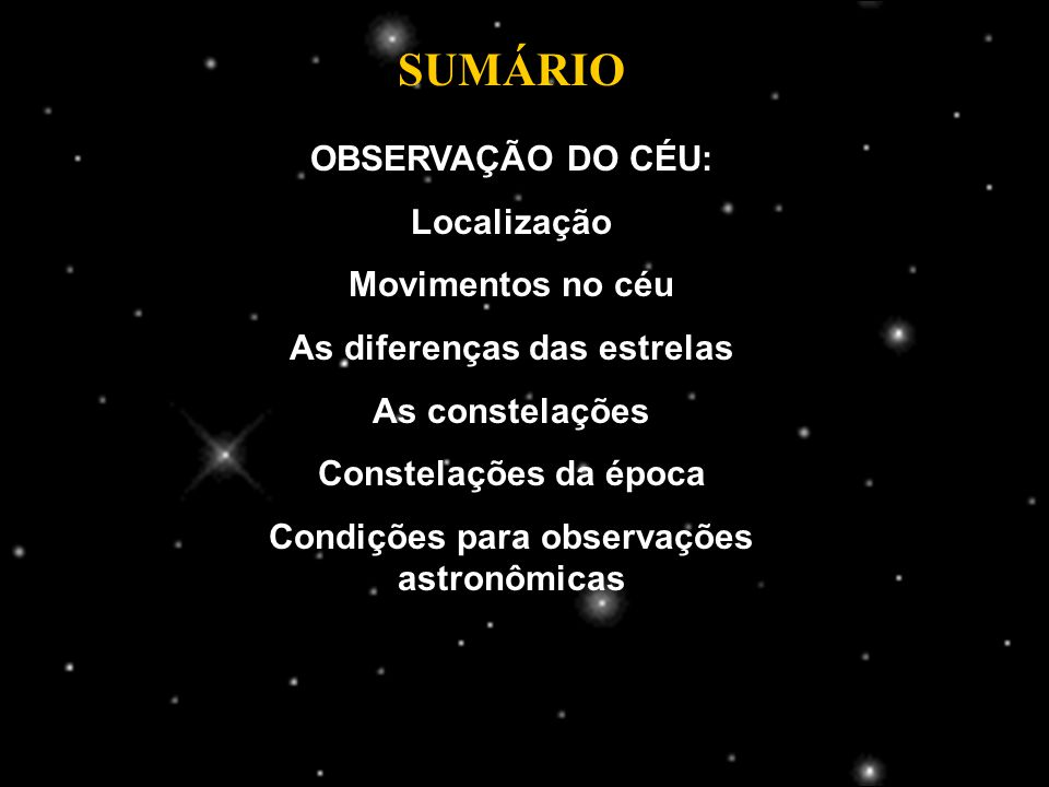 As diferenças das estrelas Condições para observações astronômicas