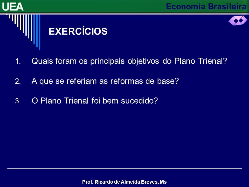 EXERCÍCIOS Quais foram os principais objetivos do Plano Trienal