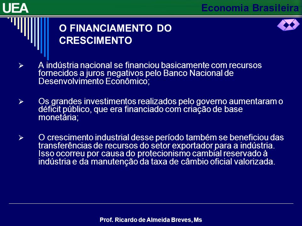 O FINANCIAMENTO DO CRESCIMENTO
