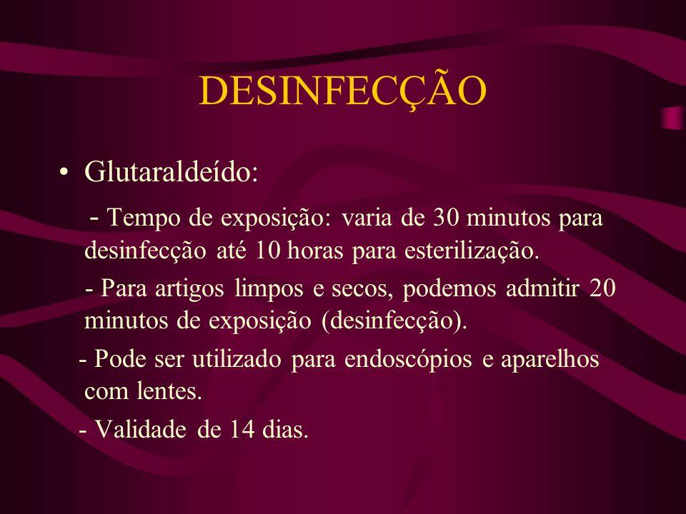 DESINFECÇÃO Glutaraldeído: