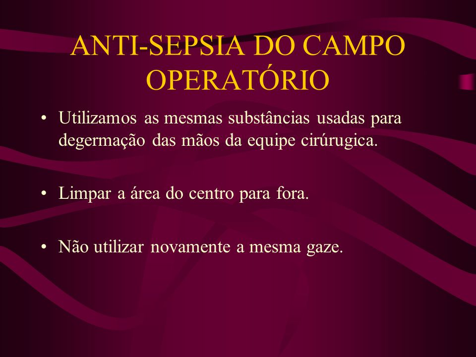 ANTI-SEPSIA DO CAMPO OPERATÓRIO