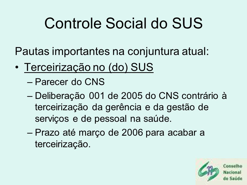 Controle Social do SUS Pautas importantes na conjuntura atual:
