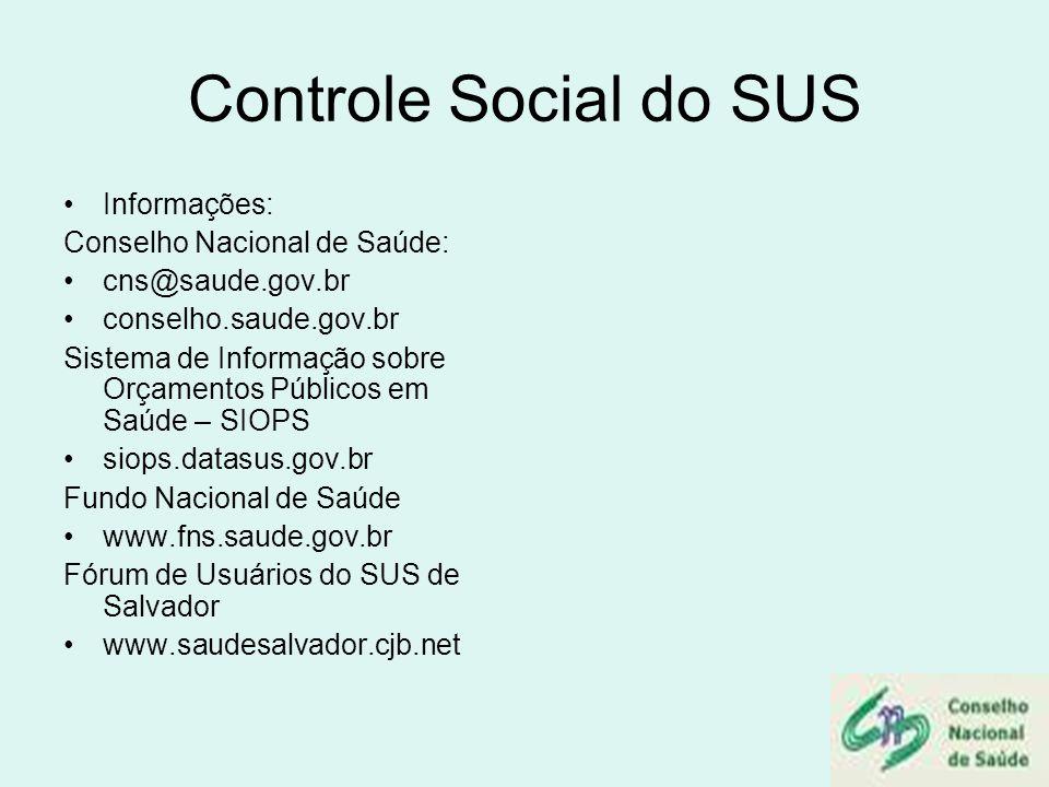 Controle Social do SUS Informações: Conselho Nacional de Saúde: