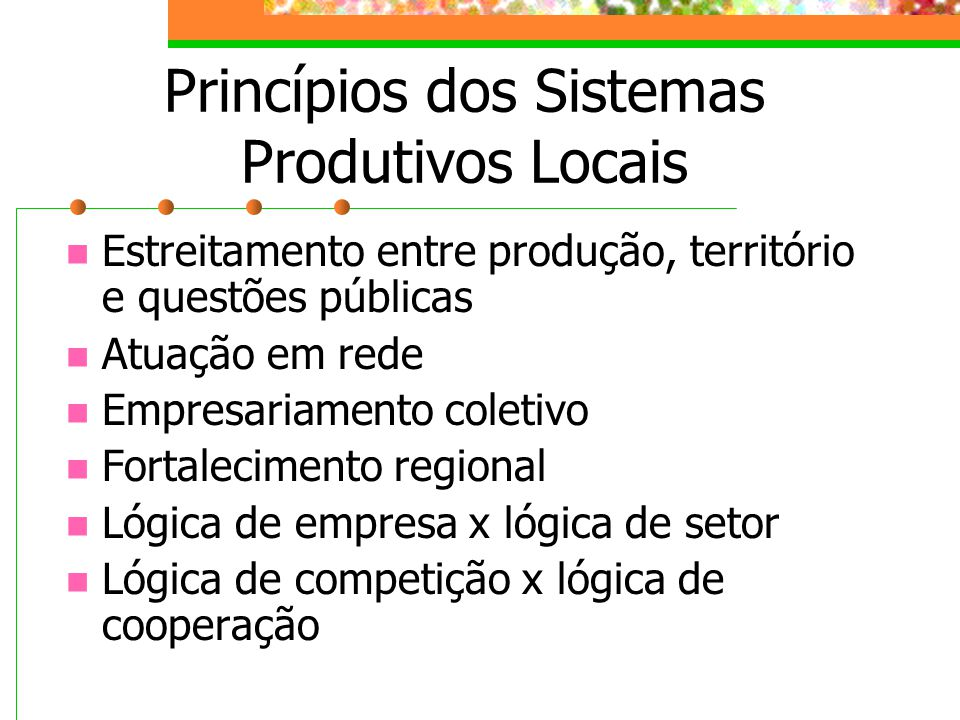 Princípios dos Sistemas Produtivos Locais