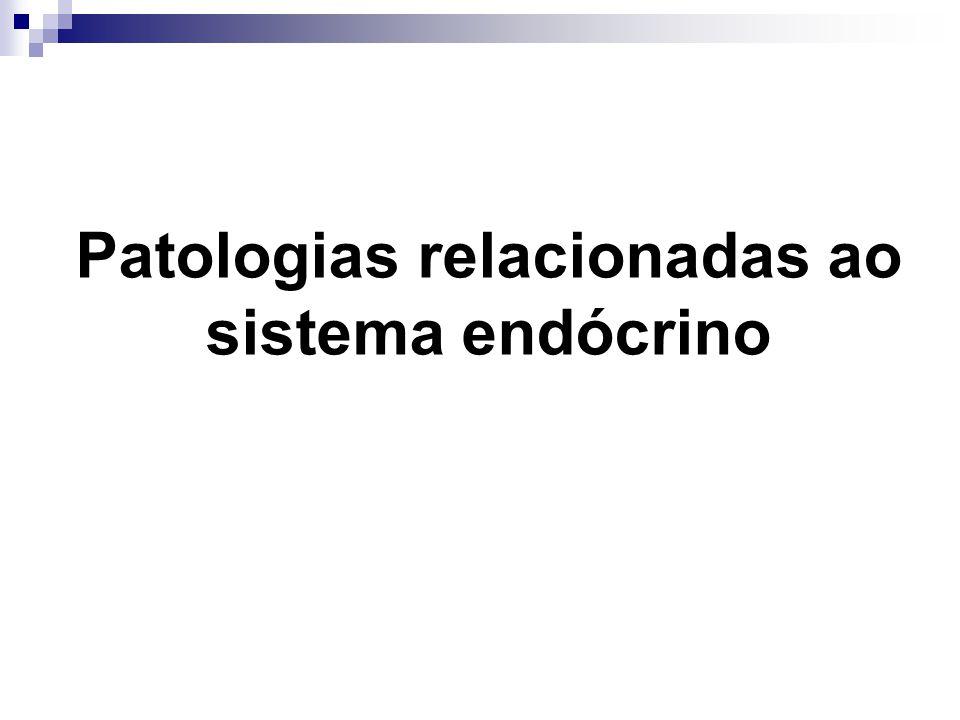 Patologias relacionadas ao sistema endócrino