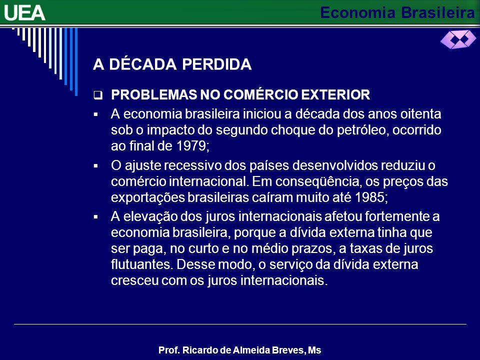 A DÉCADA PERDIDA PROBLEMAS NO COMÉRCIO EXTERIOR