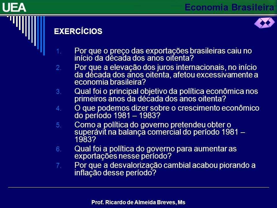 EXERCÍCIOS Por que o preço das exportações brasileiras caiu no início da década dos anos oitenta