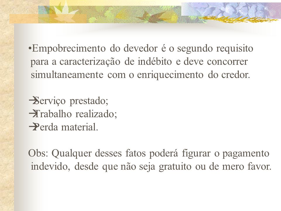 Empobrecimento do devedor é o segundo requisito