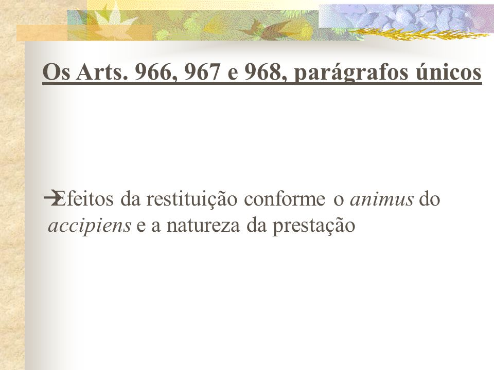 Os Arts. 966, 967 e 968, parágrafos únicos
