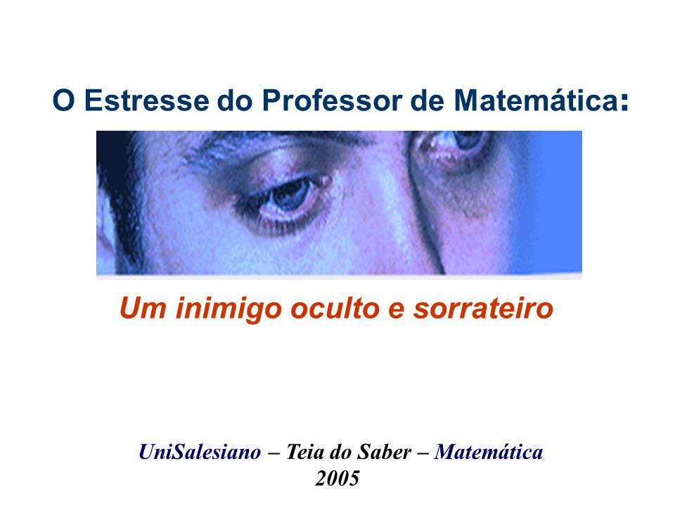 O Estresse do Professor de Matemática: