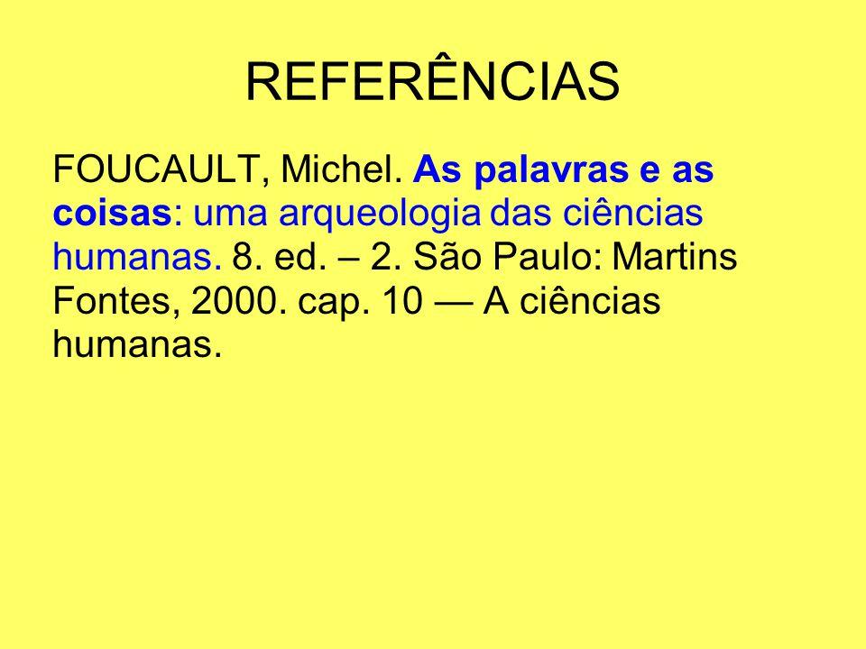 REFERÊNCIAS FOUCAULT, Michel. As palavras e as