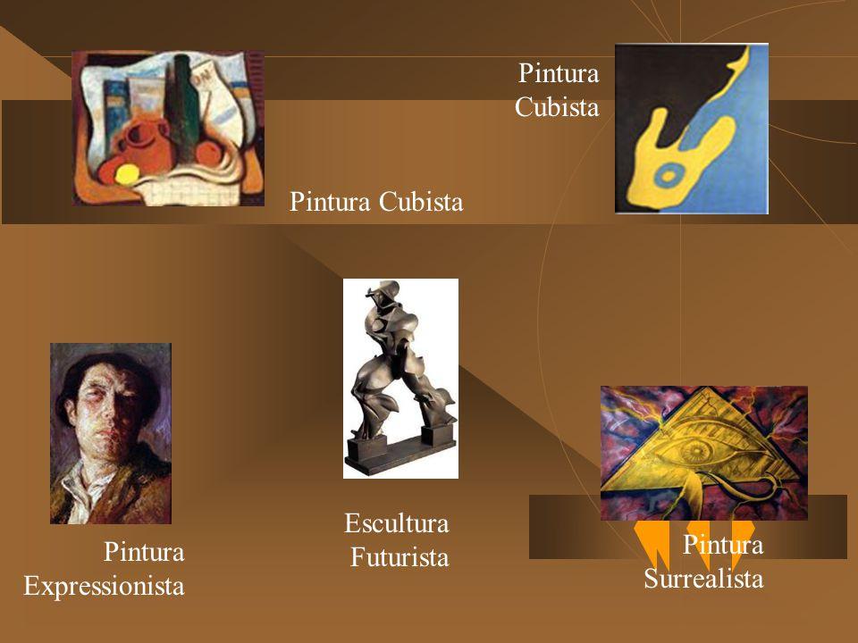 Pintura Cubista Pintura Cubista Escultura Futurista Pintura Surrealista Pintura Expressionista