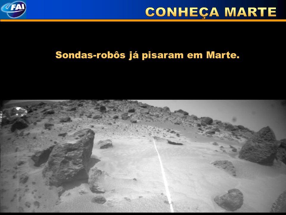 CONHEÇA MARTE Sondas-robôs já pisaram em Marte.
